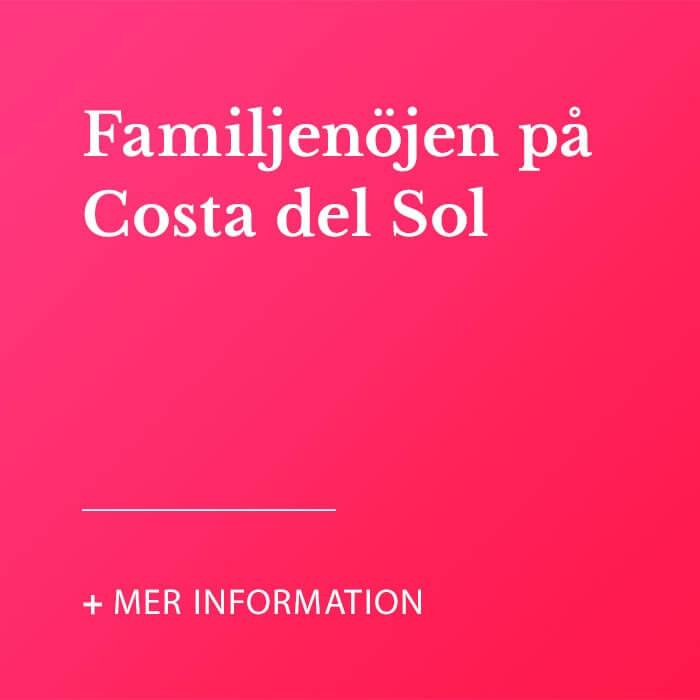 Familjenöjen på Costa del Sol
